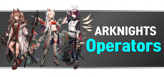 Arknights operators list including all characters stats and guide