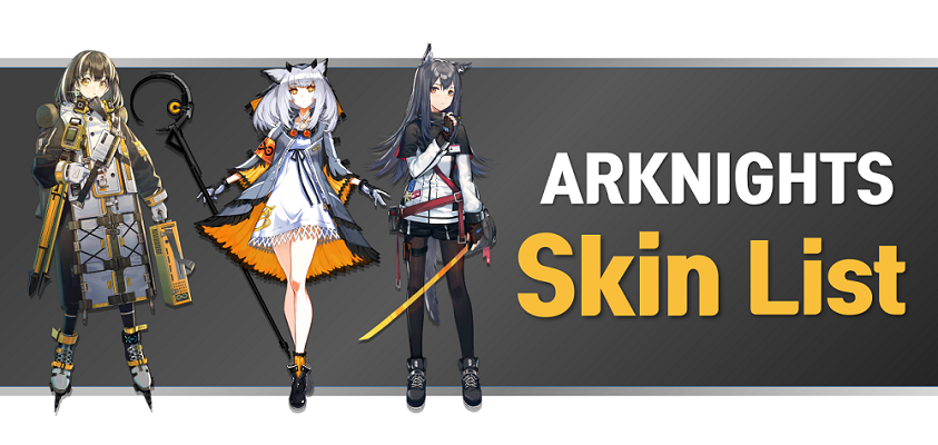 Arknights skin list including all operator skins wiki