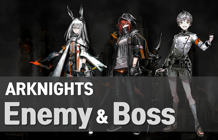 Arknights Enemy List Guide including all enemies and boss units