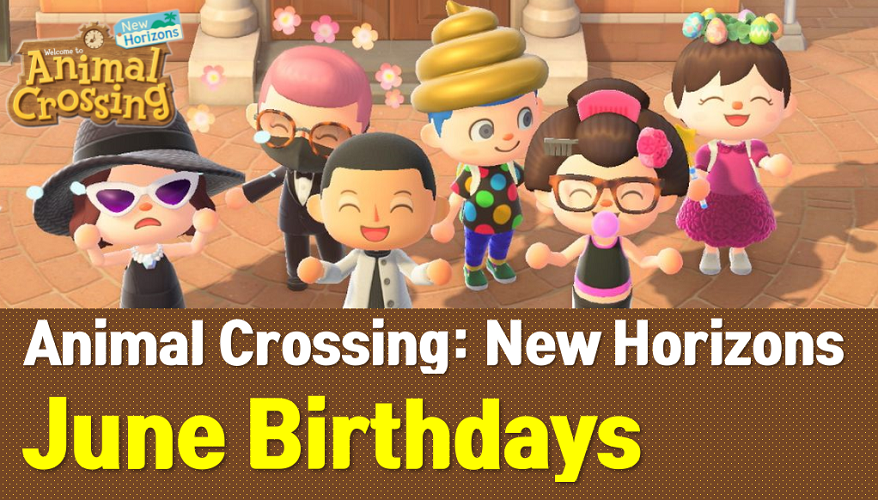 Animal Crossing New Horizons June Birthdays List and Guide (ACNH Wiki)