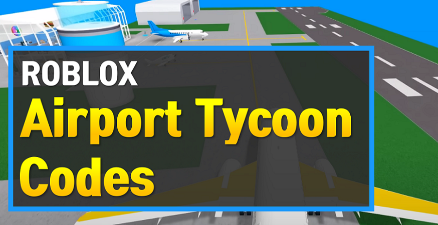 Roblox Airport Tycoon Codes Wiki