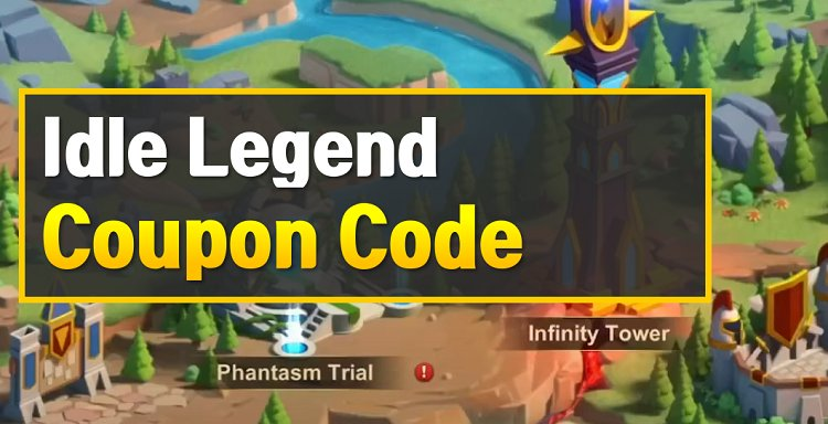 Idle Legend Coupon Code February 2021 Owwya