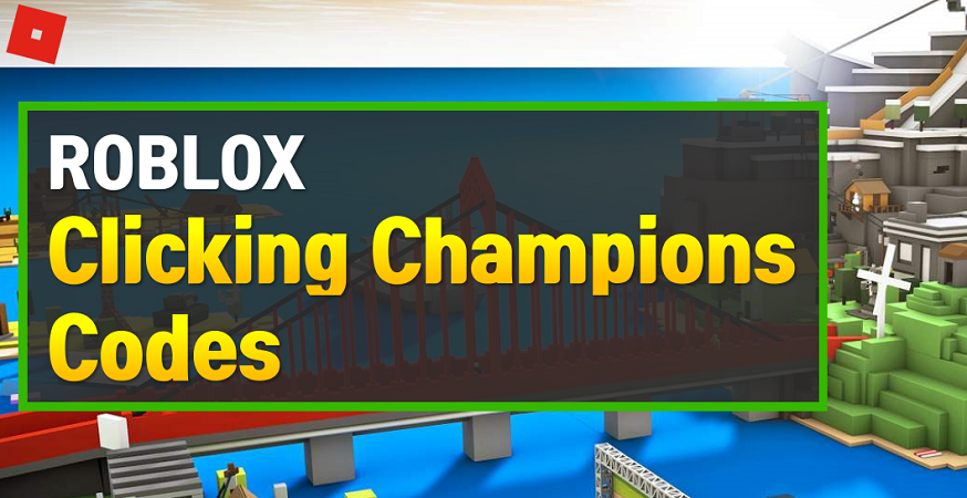 Roblox Clicking Champions Codes