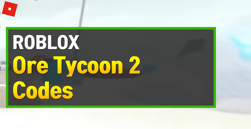Roblox Ore Tycoon 2 Codes