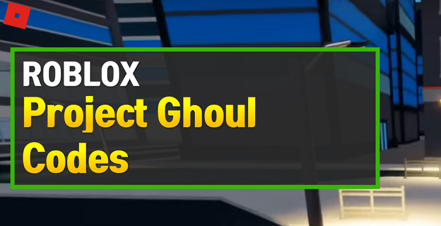 Roblox Project Ghoul Codes