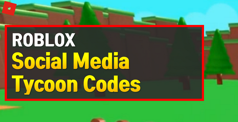 Roblox Social Media Tycoon Codes