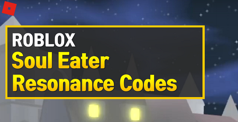 Roblox Soul Eater Resonance Codes
