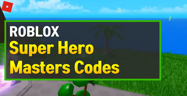 Roblox Super Hero Masters Codes