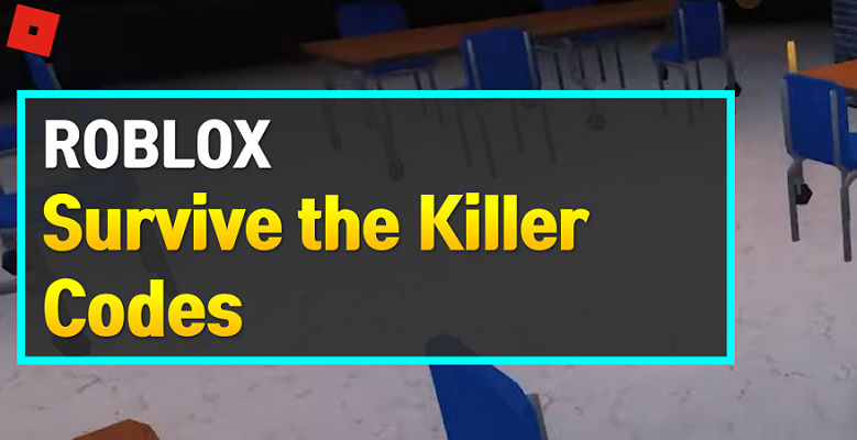 Roblox Survive the Killer Codes
