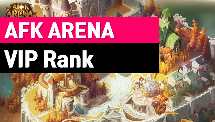 AFK Arena Vip Rank (Max Level and Rewards)