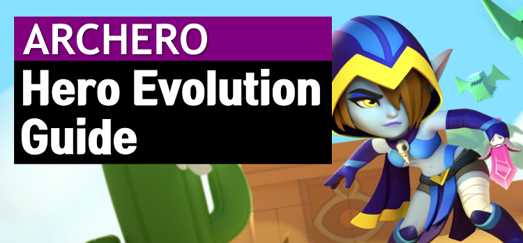 Archero Hero Evolution Guide and Wiki