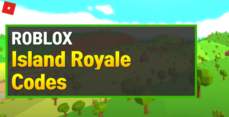 Roblox Island Royale Codes