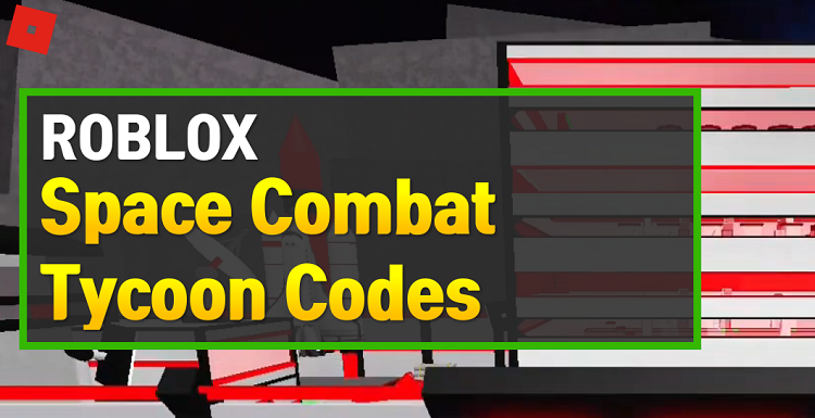 Roblox Space Combat Tycoon Codes
