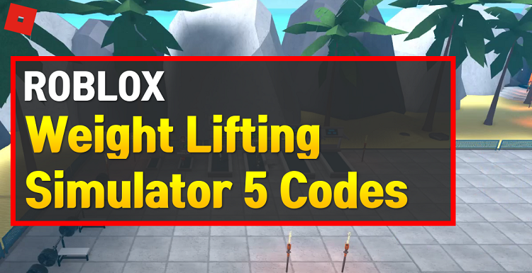 Roblox Weight Lifting Simulator 5 Codes