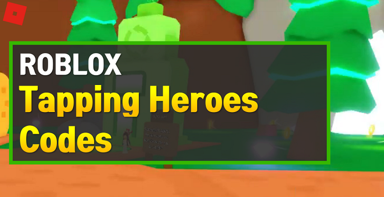 Roblox Tapping Heroes Codes