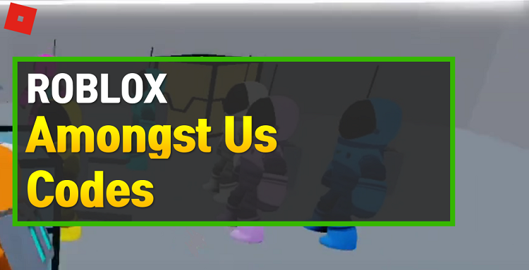Roblox Amongst Us Codes