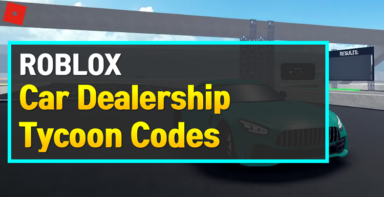 Roblox Car Dealership Tycoon Codes