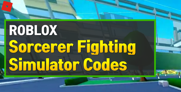 Roblox Sorcerer Fighting Simulator Codes