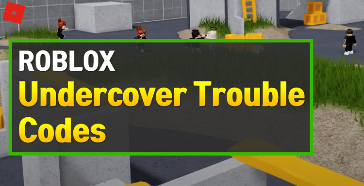 Roblox Undercover Trouble Codes
