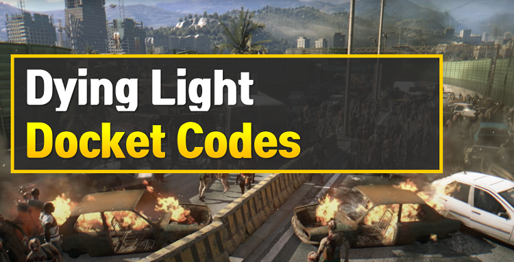Dying Light Docket Codes