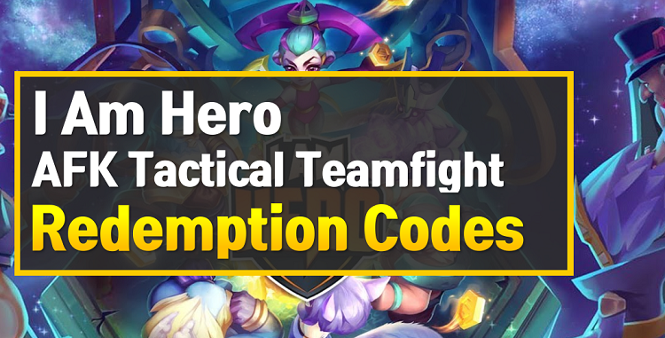 I Am Hero AFK Tactical Teamfight Redemption Codes