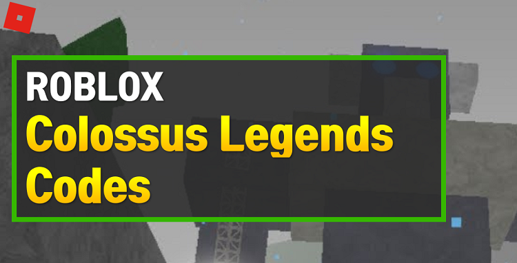 Roblox Colossus Legends Codes