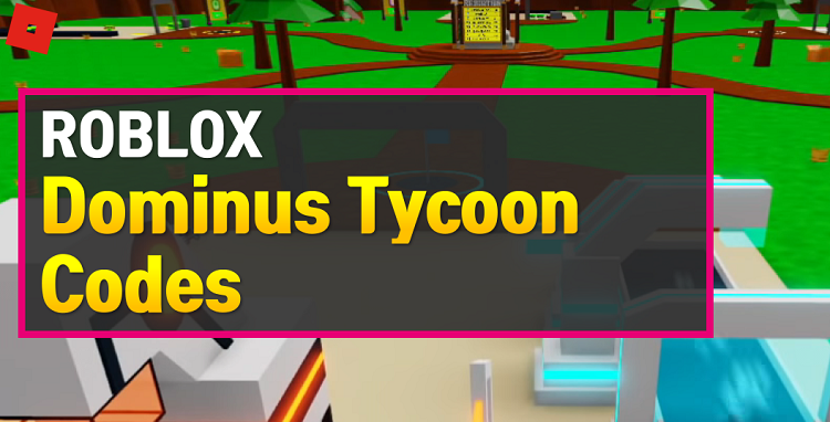 Roblox Dominus Tycoon Codes