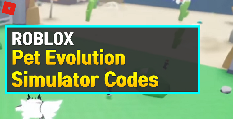 Roblox Pet Evolution Simulator Codes