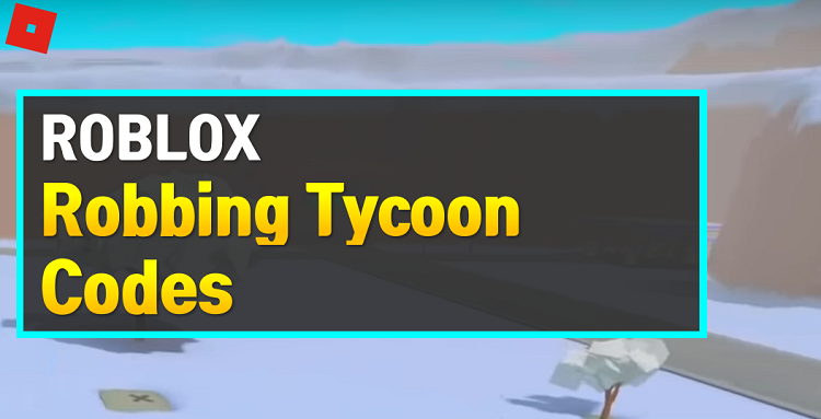Roblox Robbing Tycoon Codes