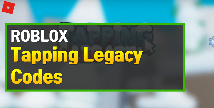 Roblox Tapping Legacy Codes