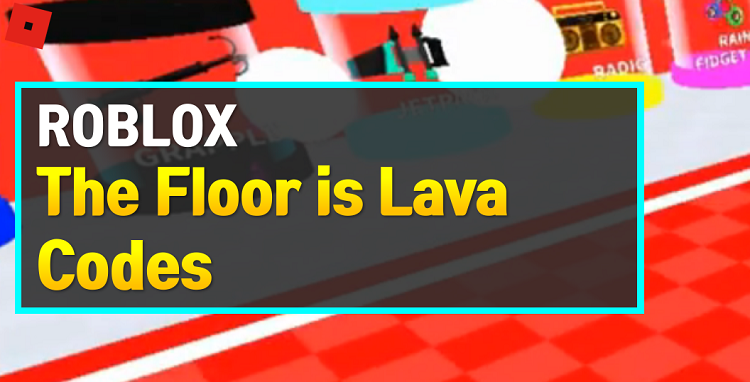 Roblox The Floor is Lava Codes
