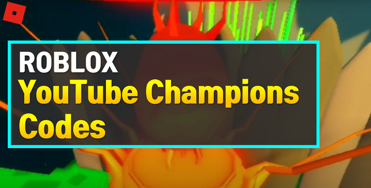 Roblox YouTube Champions Codes