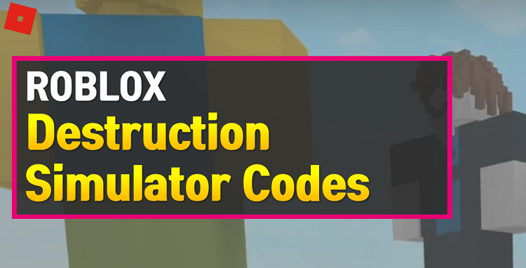 Roblox Destruction Simulator Codes