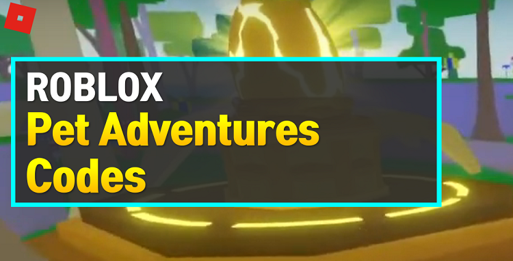 Roblox Pet Adventures Codes