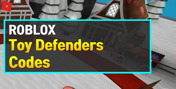 Roblox Toy Defenders Codes