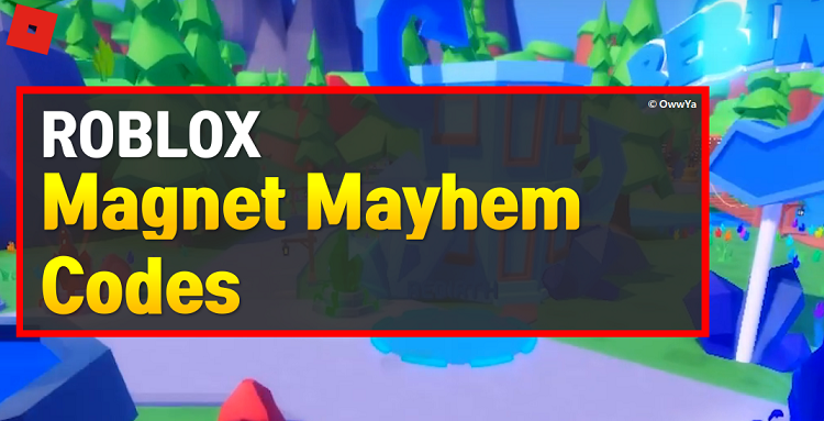 Roblox Magnet Mayhem Codes