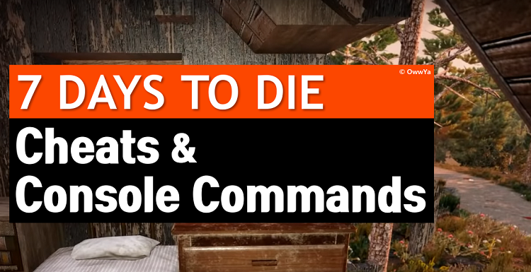 7 Days To Die Console Commands & Cheat Codes