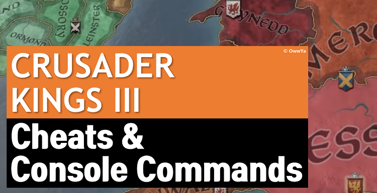 Crusader Kings 3 Cheats & Console Commands