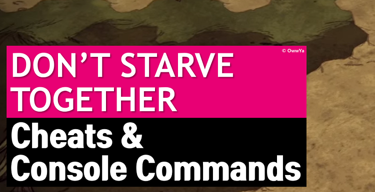 Don't Starve Together Console Commands & Cheats