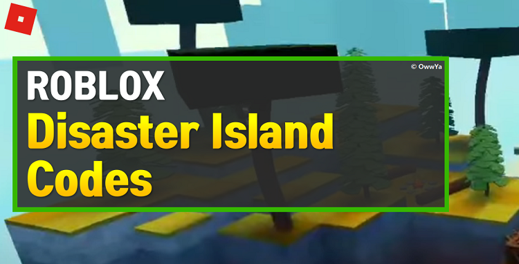 Roblox Disaster Island Codes
