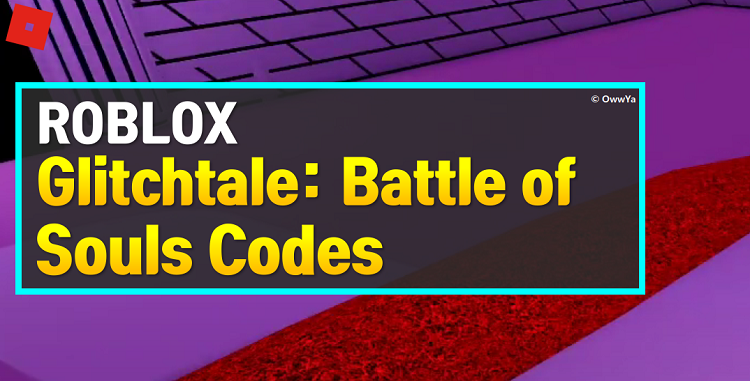 Roblox Glitchtale Battle of Souls Codes