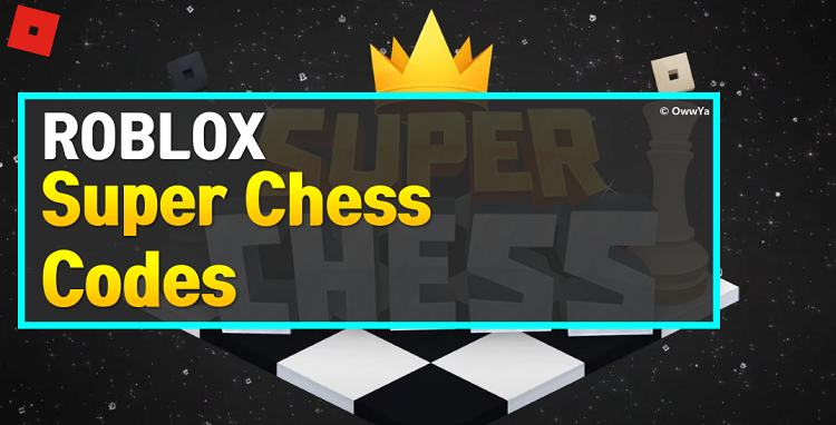 Roblox Super Chess Codes