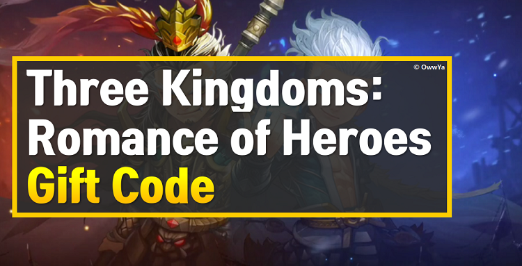 Three Kingdoms Romance of Heroes Gift Code