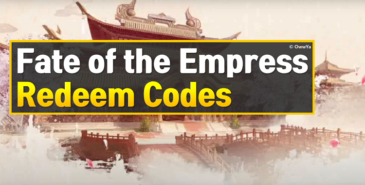 Fate of the Empress Redeem Codes