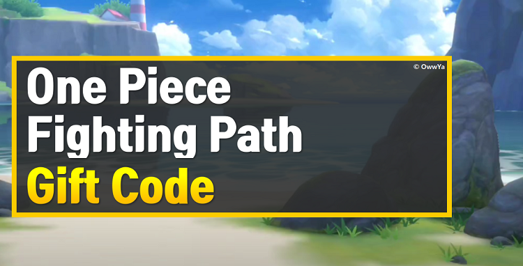 One Piece Fighting Path Gift Code