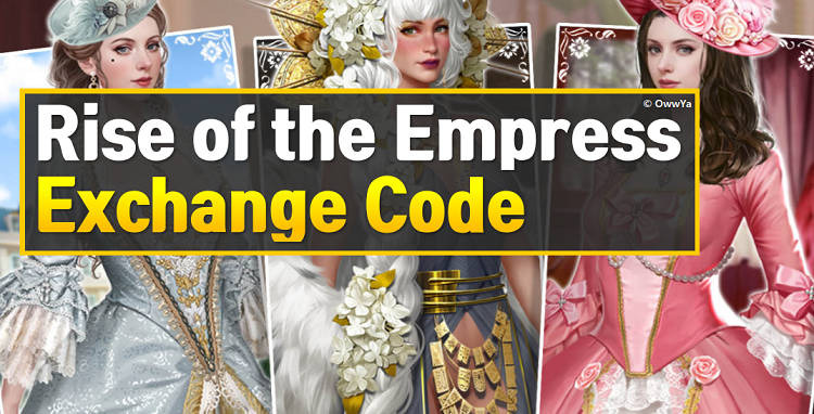 Rise of the Empress Exchange Code