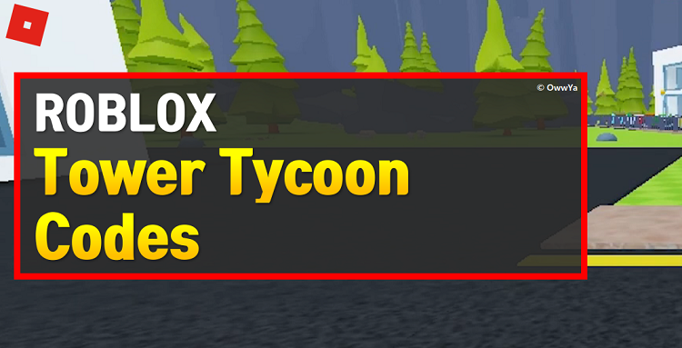 Roblox Tower Tycoon Codes