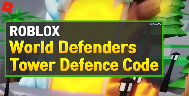 Roblox World Defenders Tower Defence Codes