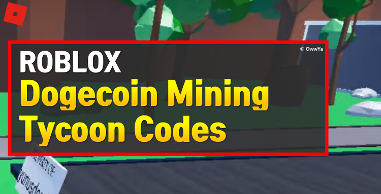 Roblox Dogecoin Mining Tycoon Codes