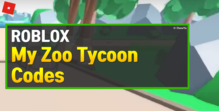Roblox My Zoo Tycoon Codes
